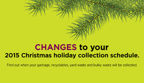 garbage and recyclables Christmas holiday schedule changes