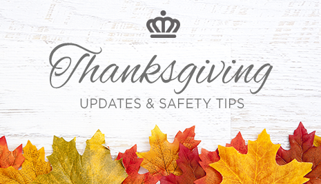 Thanksgiving updates and safety tips